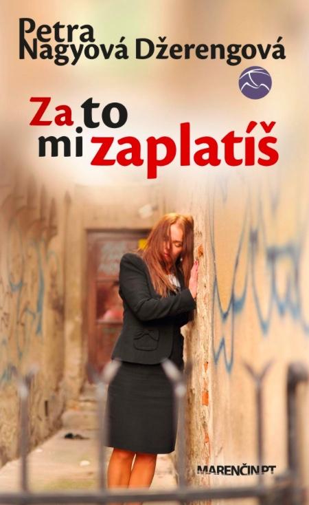 online-pozicovna-knihy-za-to-mi-zaplatis-petra-nagyova-dzerengova